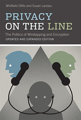 Privacy on the Line By Diffie, Whitfield/ Landau, Susan
